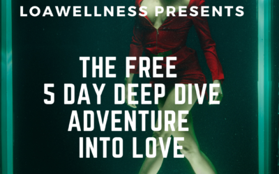 The FREE 5 Day Deep Dive Adventure into Love